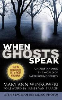 When Ghosts Speak: Understanding the World of Earthbound Spirits by Mary Ann Winkowski - Paperback - October 2009 - from Firefly Bookstore and Biblio.com