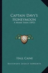 image of Captain Davy's Honeymoon: A Manx Yarn (1892)