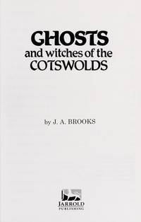 GHOSTS AND WITCHES OF THE COTSWOLDS