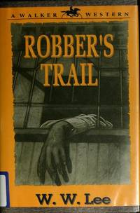 Robber's Trail by  W. W Lee - First Edition - 1992 - from Bookmarc's and Biblio.com