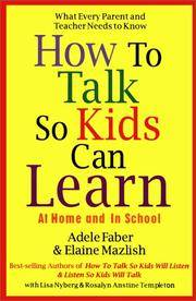 How to Talk So Kids Can Learn by  Adele  Elaine; Faber - Hardcover - from millhousebooks and Biblio.com