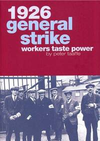 1926 General Strike - Workers Taste Power