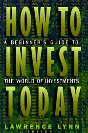 How to Invest Today A Beginner's Guide to the World of Investments