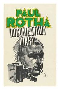 Documentary diary;: An informal history of the British documentary film, 1928-1939