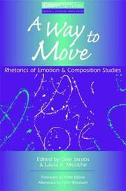 A Way to Move: Rhetorics of Emotion and Composition Studies by  Laura  Dale; Micciche - Paperback - 2003-08-21 - from Universal Textbook (SKU: PART000921)
