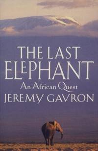 The Last Elephant: An African Quest