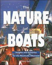 image of The Nature of Boats: Insights and Esoterica for the Nautically Obsessed
