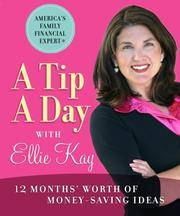 A Tip a Day with Ellie Kay: 12 Months\' Worth of Money-Saving Ideas