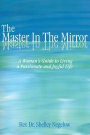 The Master In The Mirror: A Women's Guite To Living A Passionaate And Joyful Life