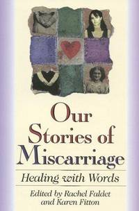 Our Stories of Miscarriage: Healing With Words