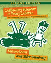 Challenging Behavior in Young Children: Understanding, Preventing, and Responding Effectively...