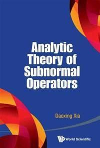 Analytic Theory of Subnormal Operators