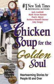 Chicken Soup for the Golden Soul: Heartwarming Stories for People 60 and Over (Chicken Soup for...