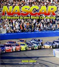 NASCAR: 101 Reasons to Love Stock Car Racing