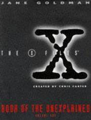 The X Files Book of the Unexplained (Volume 1)