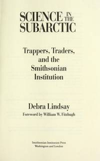 Science in the Subarctic: Trappers, Traders, and the Smithsonian Institution