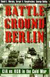 image of Battleground Berlin: CIA vs. KGB in the Cold War