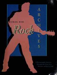 Rock Archives: A Complete Photographic Journey Through the First Two Decades of Rock and Roll