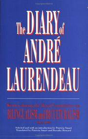 The Diary of Andre Laurendeau; Written During the Royal Commission on Bilingualism and Biculturalism, 1964-1967
