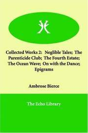 image of Collected Works 2: Neglible Tales;  The Parenticide Club;  The Fourth Estate;  The Ocean Wave;  On with the Dance;  Epigrams
