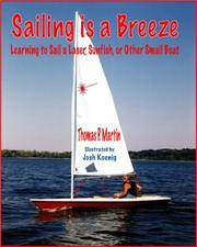 Sailing Is a Breeze: Learning to Sail a Laser, Sunfish or Other Small Boat