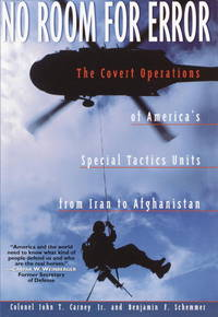 No Room for Error: The Covert Operations of America's Special Tactics Units from Iran to...