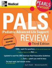 PALS Pediatric Advanced Life Support Review Pearls of Wisdom, Third Edition