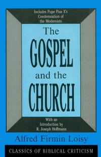 The Gospel and the Church (Classics of Biblical Criticism)