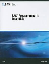 SAS Programming 1: Essentials: Course Notes