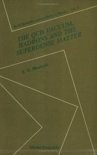 The QCD Vacuum, Hadrons and the Superdense Matter. World Scientific Lecture Notes in Physics,...