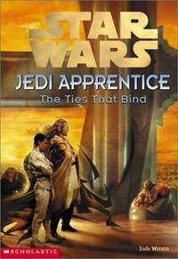 Star Wars Jedi Apprentice #14:  The Ties That Bind