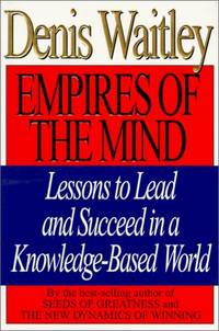 Empires of the Mind: Lessons to Lead and Succeed in a Knowledge-Basedd