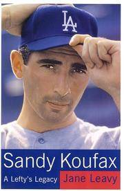 image of Sandy Koufax, A Lefty's Legacy