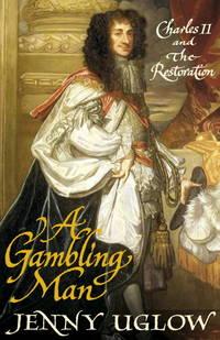 A Gambling Man: Charles II and the Restoration