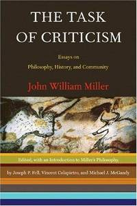 TASK OF CRITICISM, Essays on Philosophy, History and Community, The.