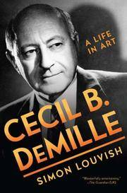 CECIL B. DeMILLE: A LIFE IN ART