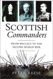 The Scottish Commander: Scotland's Greatest Military Leaders from Wallace to World War II [two}