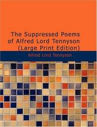 image of The Suppressed Poems of Alfred Lord Tennyson (Large Print Edition)