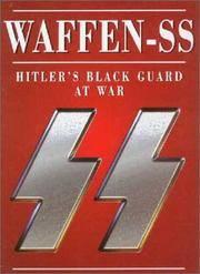 Waffen-SS: Hitler's Black Guard At War