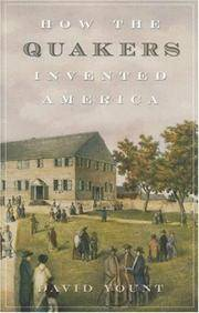 How the Quakers Invented America by David Yount - Hardcover - 2007-06-28 - from Ergodebooks (SKU: DADAX0742558339)
