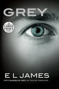image of Grey: Fifty Shades of Grey as Told by Christian (Random House Large Print)