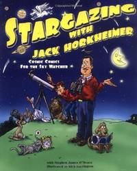 Stargazing with Jack Horkheimer Cosmic Comics for the Sky Watcher