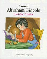 YOUNG ABRAHAM LINCOLN Log-Cabin President