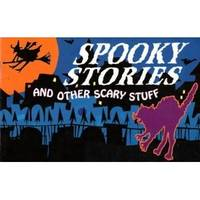Spooky Stories and Other Scary Stuff