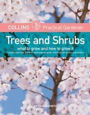 Collins Practical Gardener: Trees and Shrubs: What to Grow and How to Grow It (HarperCollins Practical Gardener)