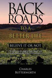 BACK ROADS TO A BETTER LIFE Believe it or Not