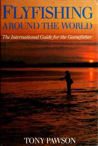 Flyfishing Around the World the Interna