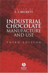 INDUSTRIAL CHOCOLATE MANUFACTURE AND USE, 3E - Used Books