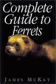 Complete Guide to Ferrets