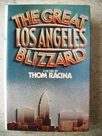 THE GREAT LOS ANGELES BLIZZARD: A NOVEL..